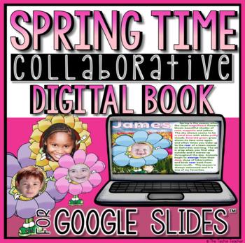 Spring Time Collaborative Book in Google Slides™
