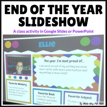 End of the Year Activities| Slideshow| Memory Book| Open House|Google Classroom™