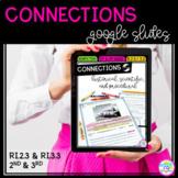 Connections Google Slides Unit - 2nd Grade RI2.3 & 3rd Grade RI3.3