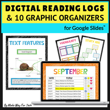 Digital Reading Logs and 10 Graphic Organizers for Google Classroom|Google Drive