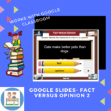 Google Slides- Fact Versus Opinion 2