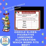 Google Slides: Figurative Language- Alliteration: Which Word Fits Best?