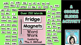 Google Slides Fridge Magnets Word Work Activity
