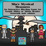 Interactive Music Game-(Rhythm)Google Slides Mia's Mystical -Sixteenth notes