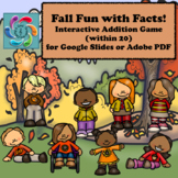 Interactive Math Game (Addition) Google Slides -Fall Fun with Facts