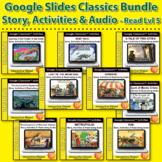 Google Slides Bundle: EASY-READ CLASSICS: 10 Novels & Activities (Reading Lvl 5)