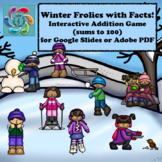 Google Slides Interactive Addition-Winter Frolics with Facts