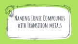 Google Slides: Ionic Compounds with Transition Metals (dis
