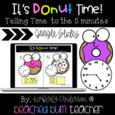 Google Slides: It's Donut Time - Telling Time to the 5 Minutes
