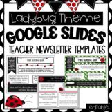 Google Slides - Ladybug Newsletters- Teacher Templates - Editable