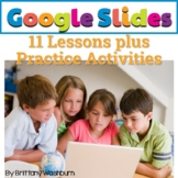 Google Slides Lessons - 11 Lesson Complete Unit