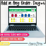 Google Slides Math Lesson - Add in Any Order Commutative Property Day 5