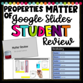 Google Slides - Matter Test Review 5.5ABC - Physical Properties