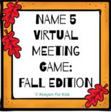 Google Slides Name Five Virtual Meeting Game: FALL Edition