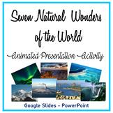 Google Slides - Power Point - Seven Natural Wonders of the World Presentation
