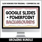Google Slides + PowerPoint Backgrounds & Borders - GROWING BUNDLE