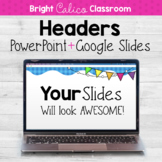 Google Slides + PowerPoint Headers  {Bright Calico Classroom}