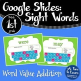 Google Slides Sight Words Activity: Word Value Addition (Dolch 1st Grade Words)