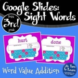 Google Slides Sight Words Activity: Word Value Addition (Dolch 3rd Grade Words)