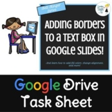 Google Slides Task Sheet BELL RINGER - Adding Borders to a Text Box
