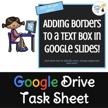 Google Slides Task Sheet BELL RINGER - Adding Borders to a Text Box