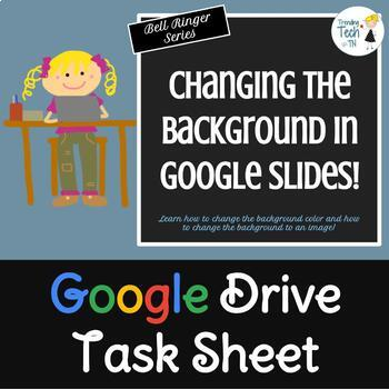 Google Slides Task Sheet BELL RINGER - Changing the Background - Editable!