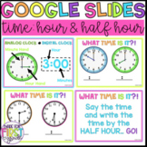 Google Slides: Telling Time Hour and Half Hour: Distance Learning