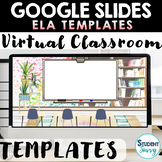 Google Slides Templates | ELA Distance Learning Digital Classroom