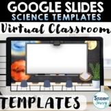 Virtual Classroom   SCIENCE Google Slides Templates Distan