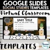 Google Slides Templates | SOCIAL STUDIES Virtual Classroom