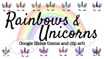 Google Slides Theme + Bonus Clipart - Rainbows & Unicorns