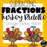 Google Slides Turkey Riddle - Interactive Subtracting Fractions Activity