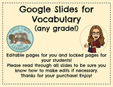 Google Slides Vocabulary Templates. EDITABLE!