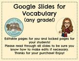 Google Slides Vocabulary Templates. EDITABLE!