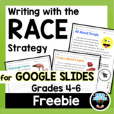Google Slides Writing with the RACE Strategy FREE Grades 4