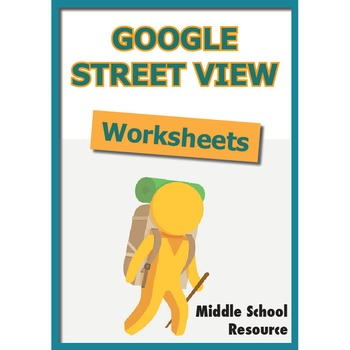 Google Street View Worksheets **NEWLY UPDATED**