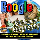 Google Earth US Physical Geography Lesson Set, Scavenger Hunt Distance Learning