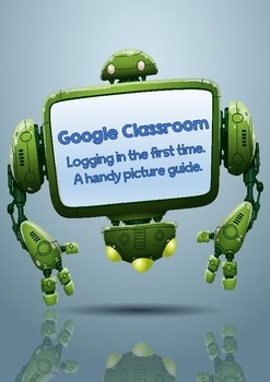 Google classroom - Logging in, the first time. A handy picture guide.