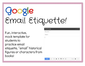 TEMPLATE: Google Email Etiquette! OR use to email characters/historical figures!