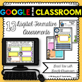 Google in the Classroom: 13 Digital Formative Assessments