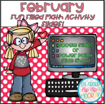 Using Google or Power Point Slides for Fun Filled February Math Activities!