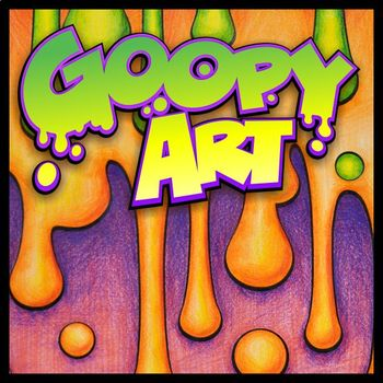 Goopy Art - 101 Oozy Goopy Graphics for Project Templates & Coloring Sheets