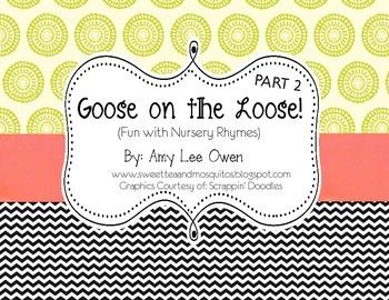 Goose on the Loose (Nursery Rhyme Fun-Part 2)