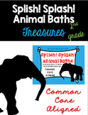 Splish! Splish! Animal Baths :Treasures 2nd Grade:Common Core Aligned Activities