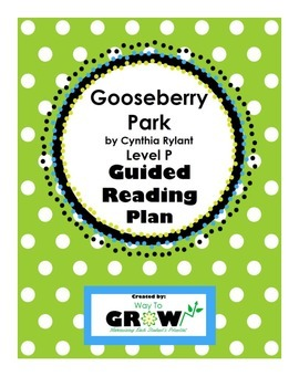 Gooseberry Park by Cynthia Rylant - Level P Guided Reading Plan