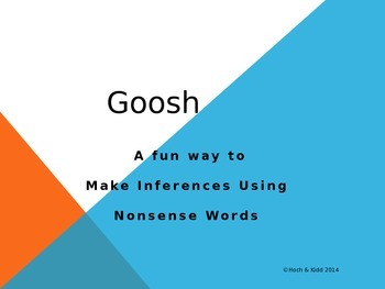 Goosh Stories- Making Inferences with Nonsense Words