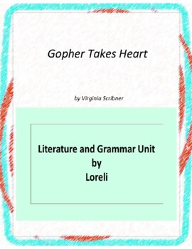Gopher Takes Heart Literature and Grammar Unit