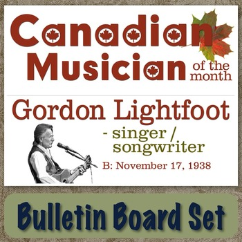 Gordon Lightfoot - Canadian Musician / Composer of the Month Bulletin Board Set