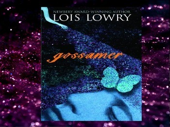 Gossamer by Lois Lowry PPT