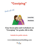 Gossiping - Grades 4-5-6 Character Education Lesson Plan